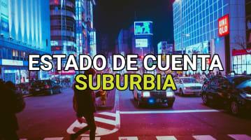 Estado de cuenta Suburbia