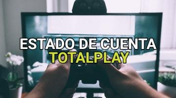 Estado de cuenta TotalPlay